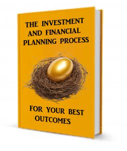 Investment and financial plannining process for your best outcomes